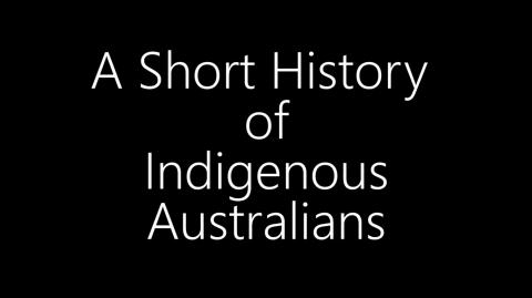 A Short History Of Indigenous Australians