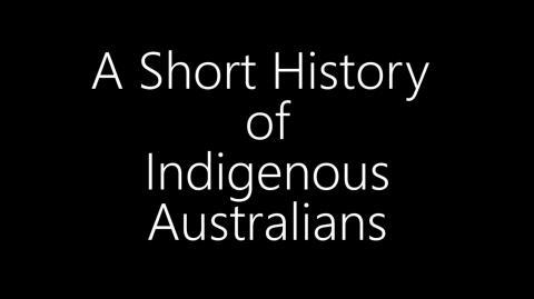 A Short History Of Indigenous Australians